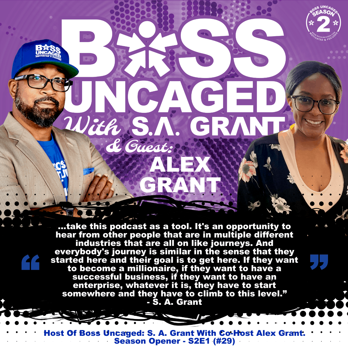 Host Of Boss Uncaged: S. A. Grant With Co-Host Alex Grant. Season Opener - S2E1 (#29)