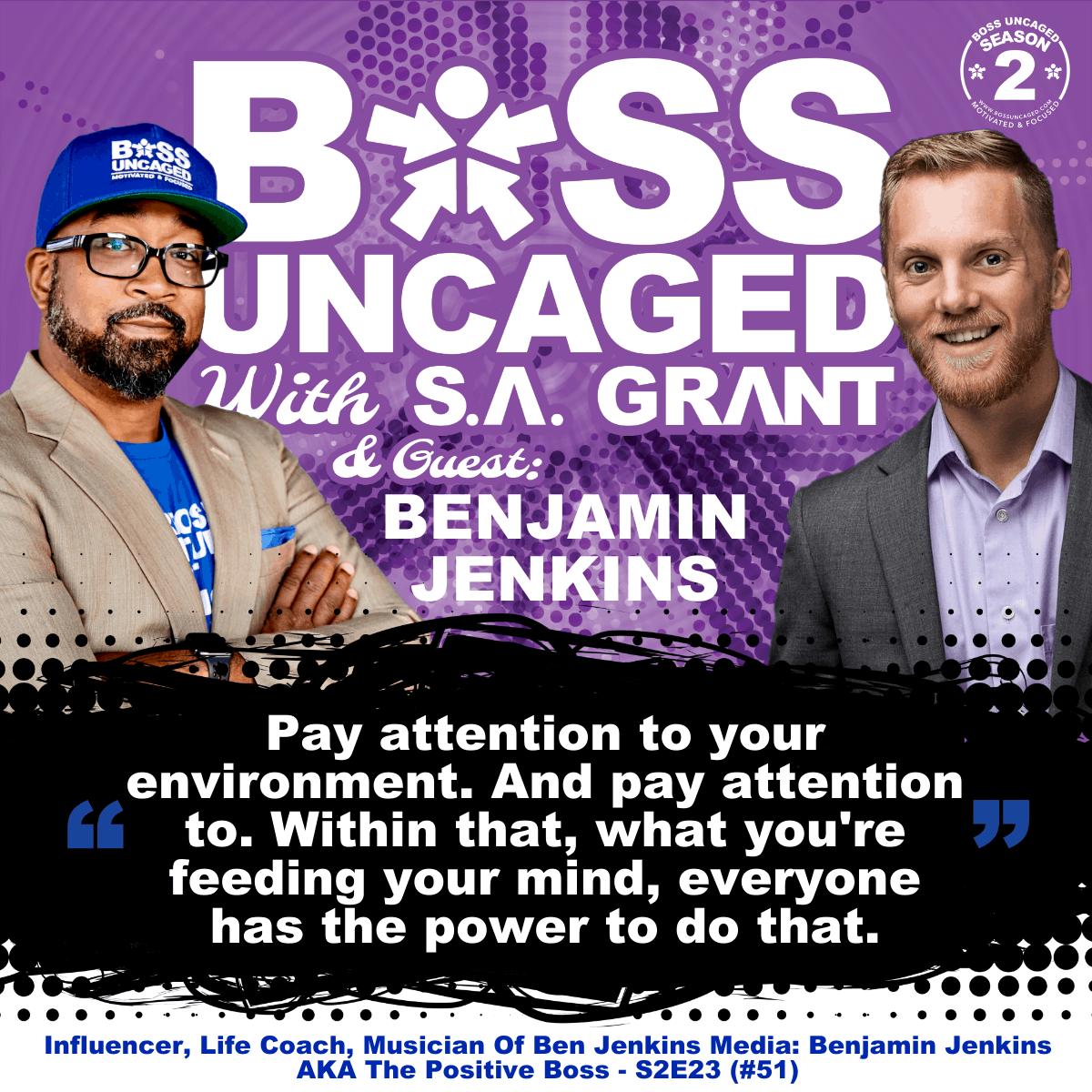 Influencer, Life Coach, Musician Of Ben Jenkins Media: Benjamin Jenkins AKA The Positive Boss - S2E23 (#51)