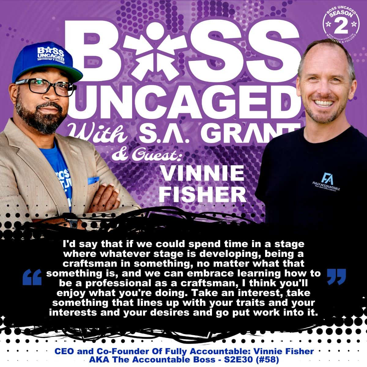 CEO and Co-Founder Of Fully Accountable: Vinnie Fisher AKA The Accountable Boss - S2E30 (#58)